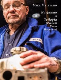 Korjaamo ja Trilogia (Paniikki, Kaaos, Harmonia)