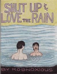 Shut Up & Love the Rain