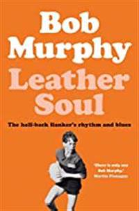 Leather Soul: A Halfback Flanker's Rhythm and Blues