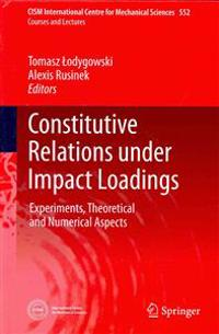 Constitutive Relations under Impact Loadings