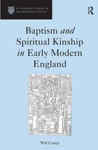 Baptism and Spiritual Kinship in Early Modern England
