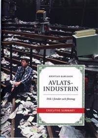 Avlatsindustrin : etik i fonder och företag : executive summary