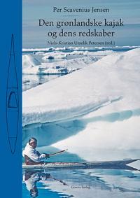 Den grønlandske kajak og dens redskaber