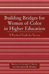 Building Bridges For Women Of Color In Higher Education