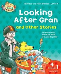 Oxford reading tree read with biff, chip, and kipper: looking after gran an
