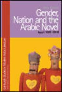 Gender, Nation, and the Arabic Novel