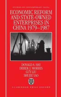 Economic Reform and State-Owned Enterprises in China, 1979-1987