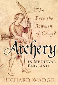 Archery in medieval england - who were the bowmen of crecy?