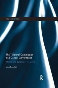 The Trilateral Commission and Global Governance: Informal Elite Diplomacy, 1972-82