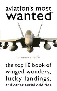 Aviation'S Most Wanted (TM)