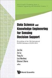 Data Science And Knowledge Engineering For Sensing Decision Support - Proceedings Of The 13th International Flins Conference