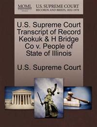 U.S. Supreme Court Transcript of Record Keokuk & H Bridge Co V. People of State of Illinois