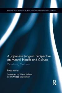 A Japanese Jungian Perspective on Mental Health and Culture: Wandering Madness