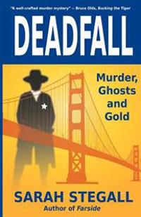 Deadfall: Murder, Ghosts and Gold