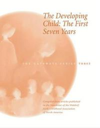 Developing Child: The First Seven Years