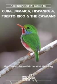 Birdwatchers guide to cuba, jamaica, hispaniola, puerto rico and the cayman