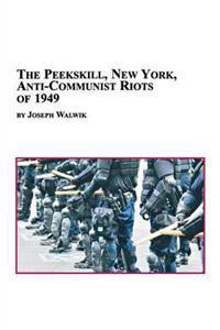 The Peekskill, New York, Anti-Communist Riots of 1949