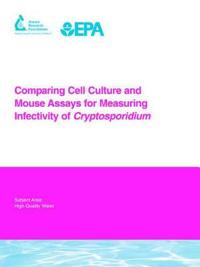 Comparing Cell Culture And Mouse Assays for Measuring Infectivity of Cryptosporidium