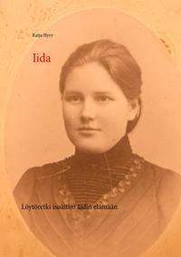 Iida: Löytöretki isoäitini äidin elämään
