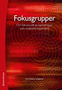 Fokusgrupper : om fokuserade gruppintervjuer som undersökningsmetod