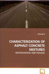 Characterization of Asphalt Concrete Mixtures