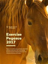 Exercise Pegasus 2017: Report on an African horse sickness simulation exercise conducted in 2017 and involving Denmark, Estonia, Finland, Iceland, Latvia, Lithuania, Norway and Sweden