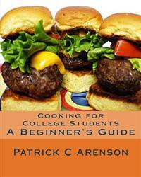 Cooking for College Students: A Beginner's Guide
