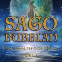 Sagobubblan : Trollkarlen och Häxan Del 1
