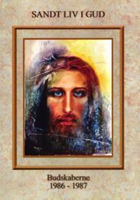 Sandt liv i Gud - budskaberne 1986-1987