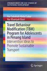 Travel Behaviour Modification (TBM) Program for Adolescents in Penang Island