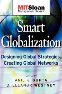 Smart Globalization: Designing Global Strategies, Creating Global Networks