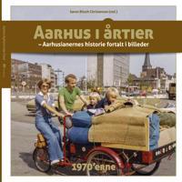Aarhus i årtier - 1970'erne