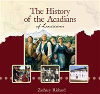 The History of the Acadians of Louisiana