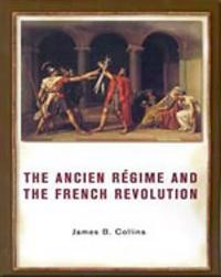 The Ancient Regime and the French Revolution