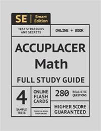 Accuplacer Math 2019: Study Guide and 3 Full Practice Tests