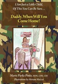 Daddy, When Will You Come Home?
