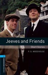 Oxford Bookworms Library: Level 5:: Jeeves and Friends - Short Stories