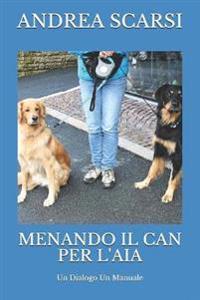 Menando Il Can Per l'Aia: Un Dialogo Un Manuale