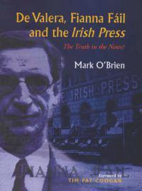 De Valera, Fianna Fail and the Irish Press