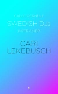 Swedish DJs - intervjuer : Cari Lekebusch