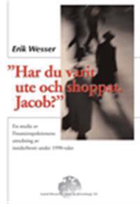 Har du varit ute och shoppat, Jacob?, En studie av Finansinspektionens utredning av insiderbrott under 1990-talet