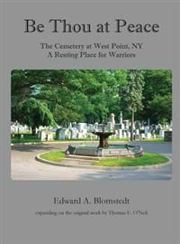 Be Thou at Peace, the Cemetery at West Point, NY. a Resting Place for Warriors