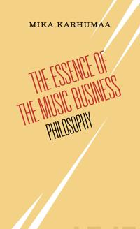 The Essence of the Music Business: Philosophy