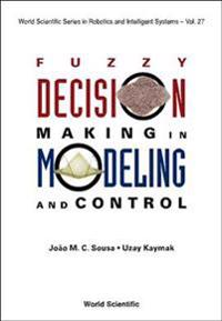 Fuzzy Decision Making in Modeling and Control