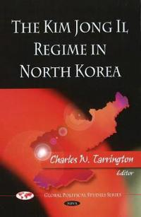 The Kim Jong IL Regime in North Korea