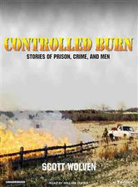 Controlled Burn: Stories of Prison, Crime, and Men