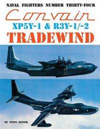 Convair Xp5Y-1 & R3Y-1-2 Tradewind