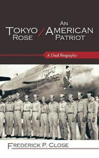 Tokyo Rose/ An American Patriot