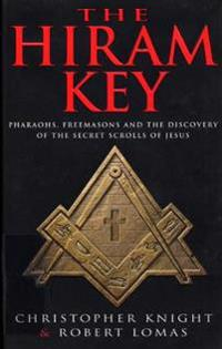 Hiram key - pharoahs,freemasons and the discovery of the secret scrolls of