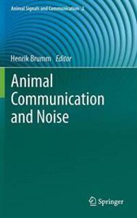 Animal Communication and Noise